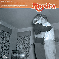 Roy Ira - 'Still Be My Love'
