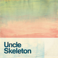 Uncle Skeleton - Warm Under the Covers