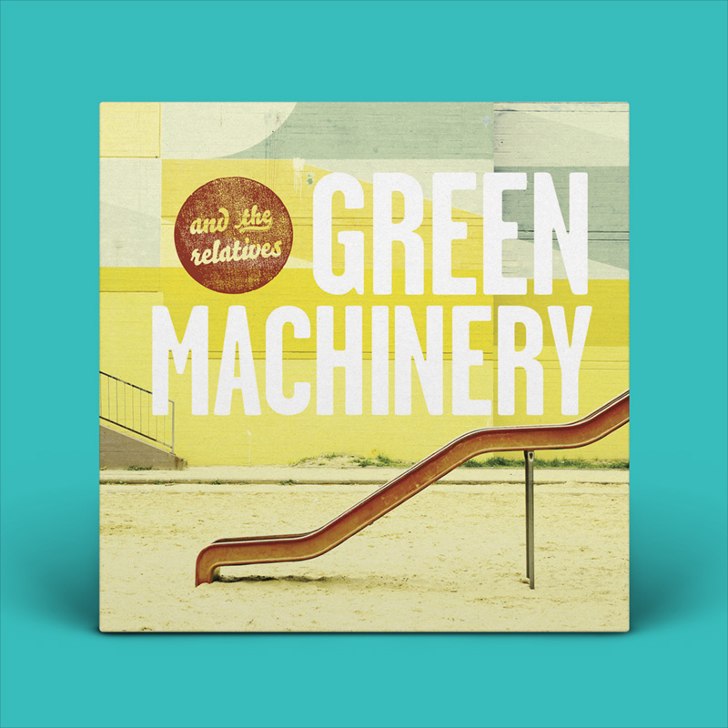 And the Relatives - Green Machinery vinyl