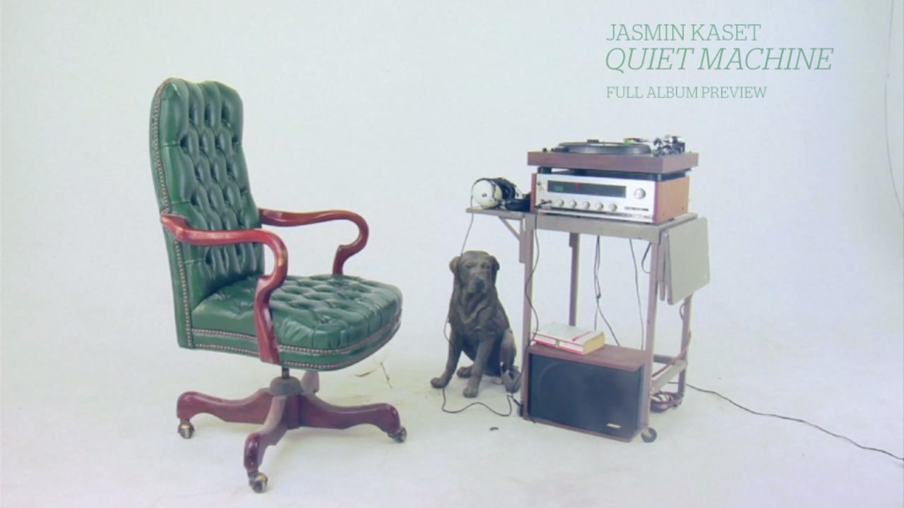 Jasmin Kaset - Quiet Machine
